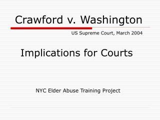 Crawford v. Washington US Supreme Court, March 2004