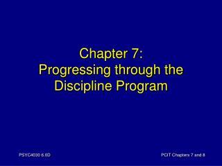 Chapter 7: Progressing through the  Discipline Program