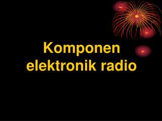 Komponen elektronik radio