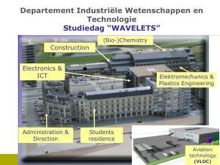 """Departement Industriële Wetenschappen en Technologie Studiedag """"WAVELETS"""""""