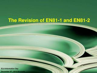 The Revision of EN81-1 and EN81-2