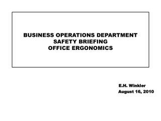 BUSINESS OPERATIONS DEPARTMENT SAFETY BRIEFING OFFICE ERGONOMICS