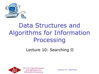 Data Structures and Algorithms for Information Processing