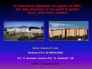 """Dottor Liberato Di Lullo Direttore U.O.C. DI ONCOLOGIA P.O. """"F. Veneziale"""" Isernia e P.O. """"A. Cardarelli""""  CB  Chieti,"""