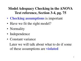 Model Adequacy Checking in the ANOVA Text reference, Section 3-4, pg. 75