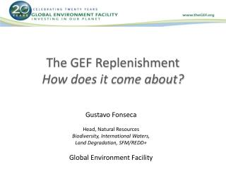 The GEF Replenishment How does it come about?