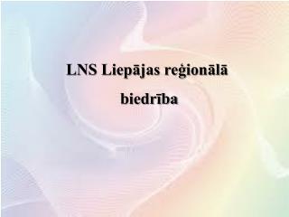 LNS Liepājas reģionālā  biedrība