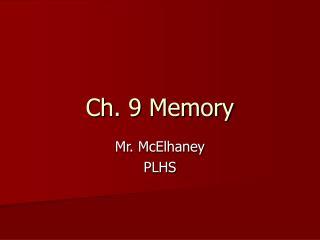 Ch. 9 Memory