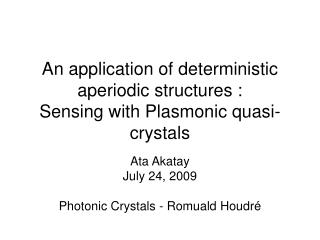 An application of deterministic aperiodic structures :  Sensing with Plasmonic quasi-crystals