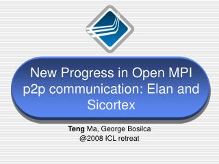 New Progress in Open MPI p2p communication: Elan and Sicortex