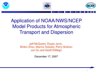 Application of NOAA/NWS/NCEP Model Products for Atmospheric Transport and Dispersion