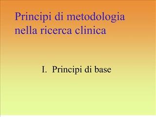 Principi di metodologia nella ricerca clinica
