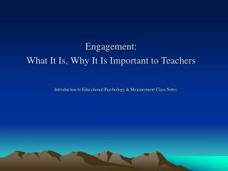 Engagement: What It Is, Why It Is Important to Teachers