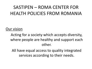 SASTIPEN – ROMA CENTER FOR HEALTH POLICIES FROM ROMANIA