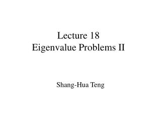 Lecture 18 Eigenvalue Problems II