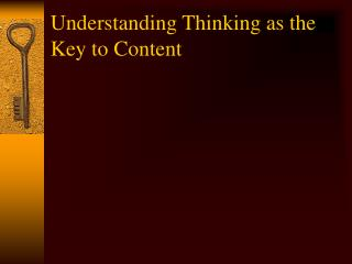 Understanding Thinking as the Key to Content