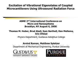 Thomas M. Huber, Brad Abell, Sam Barthell, Dan Mellema,  Eric Ofstad Physics Department, Gustavus Adolphus College Arvi