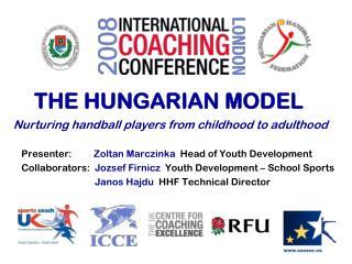 THE HUNGARIAN MODEL