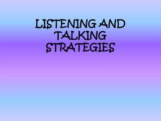 LISTENING AND TALKING STRATEGIES