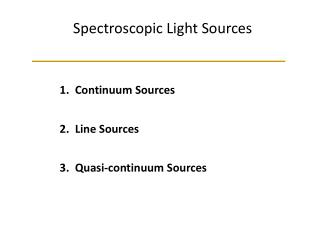 Spectroscopic Light Sources