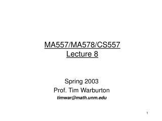 MA557/MA578/CS557 Lecture 8