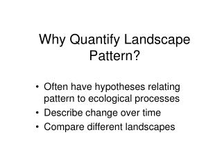 Why Quantify Landscape Pattern?