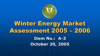 Winter Energy Market Assessment 2005 – 2006