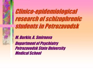 Clinico-epidemiological research of schizophrenic students in Petrozavodsk