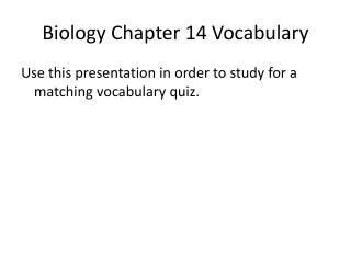 Biology Chapter 14 Vocabulary