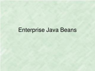 Enterprise Java Beans