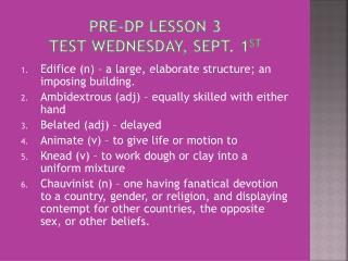 Pre- Dp  Lesson 3 Test Wednesday, Sept. 1 st