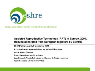 Assisted Reproductive Technology (ART) in Europe, 2004. Results generated from European registers by ESHRE