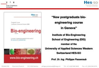 Introduction – who we are …  Motivations for a bio-engineering program  Description of the new course in bio-engineeri