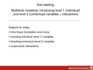 3nd meeting:  Multilevel modeling: introducing level 1 (individual) and level 2 (contextual) variables + interactions S