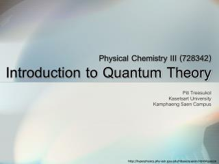 Physical Chemistry III (728342) Introduction to Quantum Theory