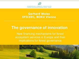 Gerhard Weiss EFICEEC, BOKU Vienna
