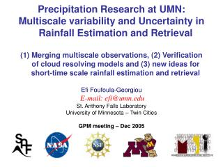 Precipitation Research at UMN: Multiscale variability and Uncertainty in Rainfall Estimation and Retrieval