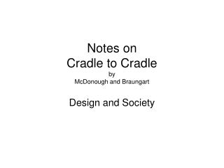 Notes on Cradle to Cradle by  McDonough and Braungart