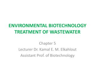 ENVIRONMENTAL BIOTECHNOLOGY TREATMENT OF WASTEWATER