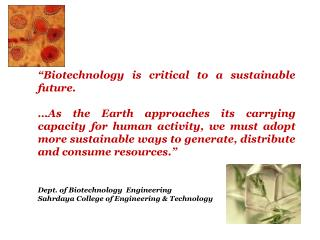 �Biotechnology is critical to a sustainable future.