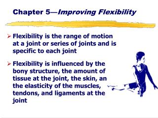 Chapter 5— Improving Flexibility