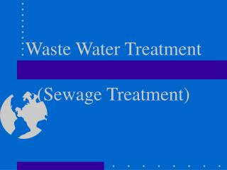 Waste Water Treatment (Sewage Treatment)