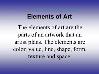 http://www.sanfordcorp.com/sanford/consumer/artedventures/study/study.html Elements of Art