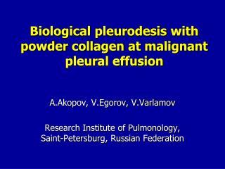 Biological  pleurodesis  with powder  collagen  at malignant pleural effusion