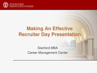 Making An Effective  Recruiter Day Presentation