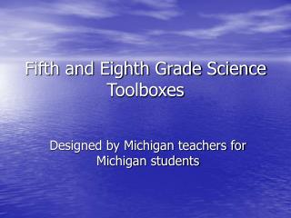Fifth and Eighth Grade Science Toolboxes
