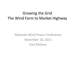 Growing the Grid The Wind Farm to Market Highway