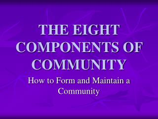 THE EIGHT COMPONENTS OF COMMUNITY