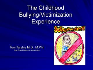 The Childhood Bullying/Victimization Experience