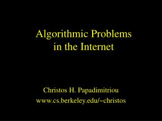 Algorithmic Problems            in the Internet